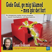 Gode Gud, ge mig t?lamod - men gor det fort [Dear God, Give Me Patience - But Do It Soon] (Unabridged) audiobook download
