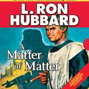 A Matter of Matter (Unabridged) audiobook download