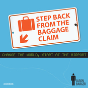 Step Back from the Baggage Claim: Change the World, Start at the Airport (Unabridged) audiobook download