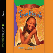 True Friends: Carmen Browne, Book 1 (Unabridged) audiobook download