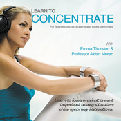 Learn to Concentrate: For Business People, Students, and Sports Performers (Unabridged) audiobook download