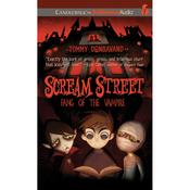 Scream Street: Fang of the Vampire, Book 1 (Unabridged) audiobook download