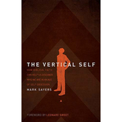 The Vertical Self: How Biblical Faith Can Help Us Discover Who We Are in an Age of Self Obsession (Unabridged) audiobook download