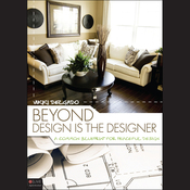 Beyond Design Is the Designer: A Common Blueprint for Peaceful Design (Unabridged) audiobook download