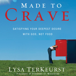 Made-to-crave-satisfying-your-deepest-desire-with-god-not-food-unabridged-audiobook