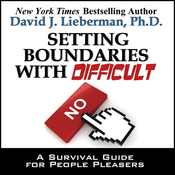 Setting Boundaries with Difficult People: A Survival Guide for People Pleasers (Unabridged) audiobook download