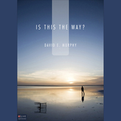 Is This the Way?: Finding the Lord When All Seems Lost (Unabridged) audiobook download