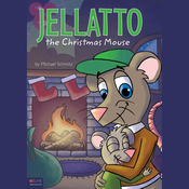 Jellatto the Christmas Mouse (Unabridged) audiobook download