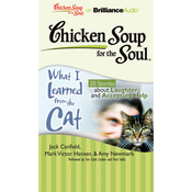 Chicken Soup for the Soul: What I Learned from the Cat: 20 Stories about Laughter and Accepting Help (Unabridged) audiobook download