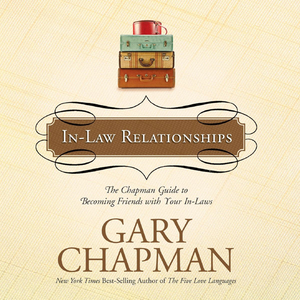 In-law-relationships-the-chapman-guide-to-becoming-friends-with-your-in-laws-unabridged-audiobook
