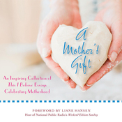 A Mother's Gift: An Inspiring Collection of 'This I Believe' Essays Celebrating Motherhood audiobook download