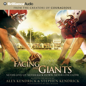 Facing the Giants: Never Give Up. Never Back Down. Never Lose Faith. audiobook download