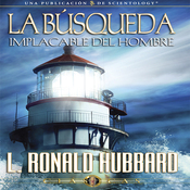 La Busqueda Implacable del Hombre [Man's Relentless Search] (Unabridged) audiobook download