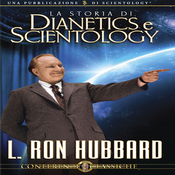La Storia Di Dianetics e Scientology (The Story of Dianetics and Scientology) (Unabridged) audiobook download
