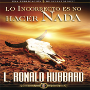 Lo Incorrecto Es No Hacer Nada [The Incorrect Thing is Not to do Anything] (Unabridged) audiobook download
