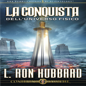 La Conquista Dell'Universo Fisico [Conquest of the Physical Universe] (Unabridged) audiobook download