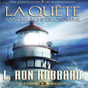 La Quete Sans Relache de l'Homme [Man's Relentless Search] (Unabridged) audiobook download