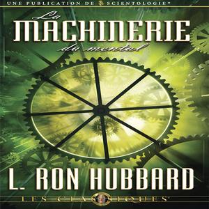 La-machinerie-du-mental-the-machinery-of-the-mind-unabridged-audiobook