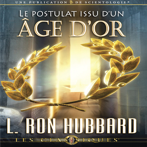 Le-postulat-issu-dun-age-dor-a-postulate-out-of-a-golden-age-unabridged-audiobook