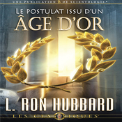 Le Postulat Issu D'un Age D'or [A Postulate Out of a Golden Age] (Unabridged) audiobook download