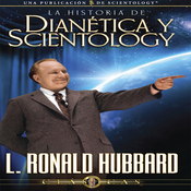 La Historia de Dianetica y Scientology [The History of Dianetics and Scientology] (Unabridged) audiobook download