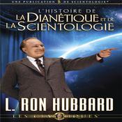L'Histoire de la Dianetique et de la Scientologie [The Story of Dianetics & Scientology] (Unabridged) audiobook download