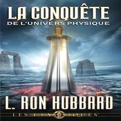 La Conquete de l'Univers Physique [Conquest of the Physical Universe] (Unabridged) audiobook download
