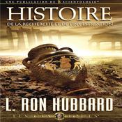 Histoire de la Recherche et de L'Investigation [History of Research & Investigation] (Unabridged) audiobook download