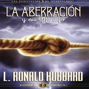La Aberracion y su Manejo [Aberration and the Handling Of] (Unabridged) audiobook download