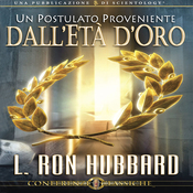 Un Postulato Proveniente Dall'Eta D'Oro [A Postulate Out of a Golden Age] (Unabridged) audiobook download