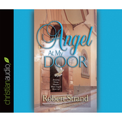 Angel at My Door: Amazing Things That Happen When Angels Show Up! (Unabridged) audiobook download