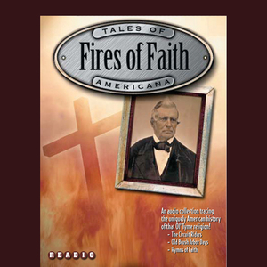 Fires-of-faith-christianity-in-america-unabridged-audiobook