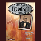 Fires of Faith: Christianity in America (Unabridged) audiobook download