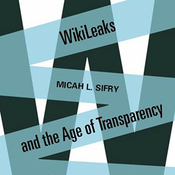 Wikileaks and the Age of Transparency (Unabridged) audiobook download
