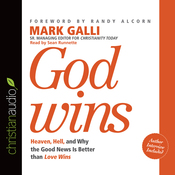 God Wins: Heaven, Hell and Why the Good News is Better than Love Wins (Unabridged) audiobook download