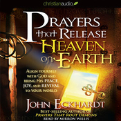 Prayers that Release Heaven on Earth: Align Yourself with God and Bring His Peace, Joy, and Revival to Your World (Unabridged) audiobook download