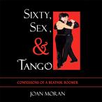Sixty-sex-tango-confessions-of-a-beatnik-boomer-unabridged-audiobook