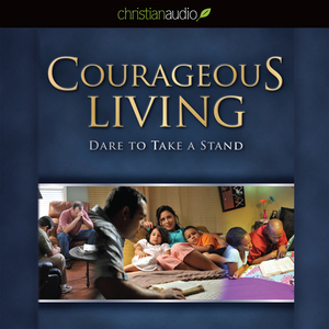 Courageous-living-dare-to-take-a-stand-unabridged-audiobook