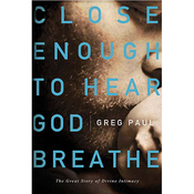 Close Enough to Hear God Breathe (Unabridged) audiobook download