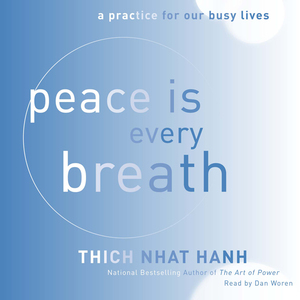 Peace-is-every-breath-a-practice-for-our-busy-lives-unabridged-audiobook