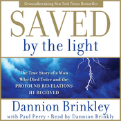 Saved by the Light: The True Story of a Man Who Died Twice and the Profound Revelations He Received audiobook download