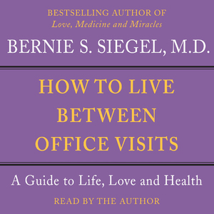 How-to-live-between-office-visits-a-guide-to-life-love-and-health-audiobook