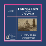Tre croci (Three Crosses) (Unabridged) audiobook download