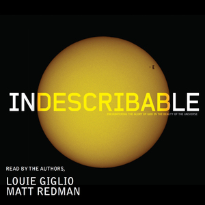 Indescribable-encountering-the-glory-of-god-in-the-beauty-of-the-universe-unabridged-audiobook