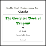 The Complete Book of Dragons (Unabridged) audiobook download