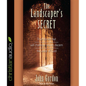 The Landscaper's Secret: True Stories that Will Challenge You to Discern the Voice of God (Unabridged) audiobook download
