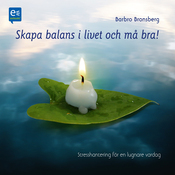 Skapa balans i livet och m? bra! [Create a Balanced Life and Feel Good!] (Unabridged) audiobook download