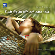 Till?t dig att vila och bara vara! [Allow Yourself to Rest and Just Be!]: Ovningar for en lugnare vardag (Unabridged) audiobook download