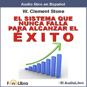 El Sistema que Nunca falla para Alcanzar el Exito [The Success System That Never Fails] (Unabridged) audiobook download