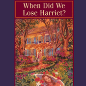 When Did We Lose Harriet?: MacLaren Yarbrough Mysteries, Book 1 (Unabridged) audiobook download